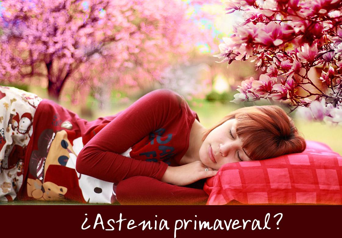 El cambio estacional y los sintomas y manifestaciones de la astenia primaveral